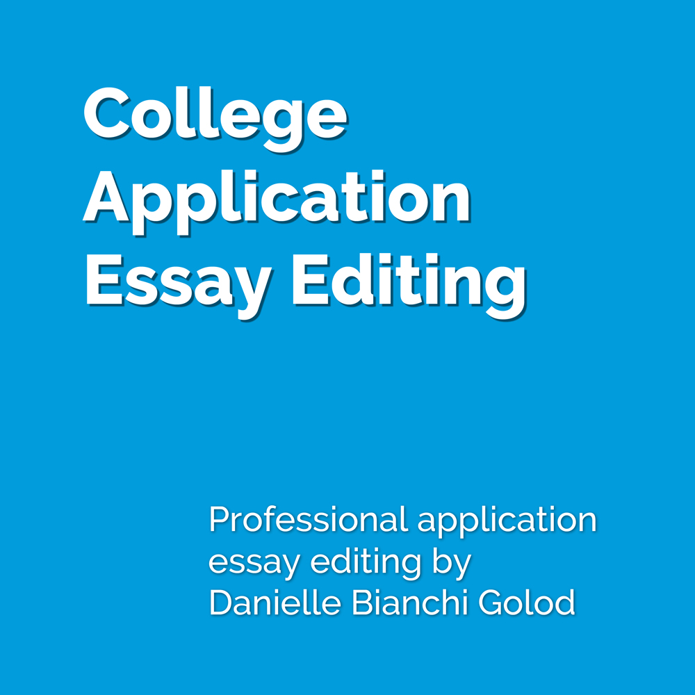 college admissions essay editor Professional application essay editing in austin, tx or via skype with danielle bianchi golod turn your application essay into something memorable.