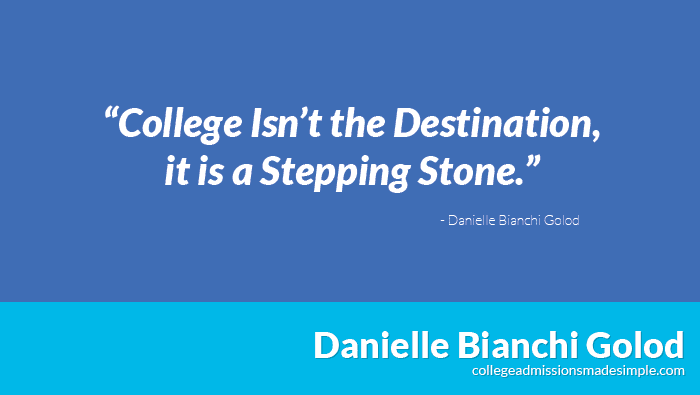 College Isn't the Destination, it is a Stepping Stone