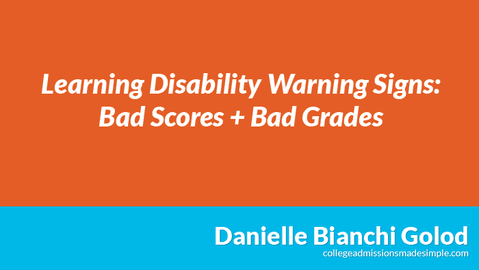Learning Disability Warning Signs – Bad Test Scores & Bad Grades