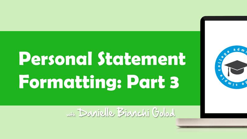 Danielle Bianchi Golod walks you through formatting your personal statement essay.