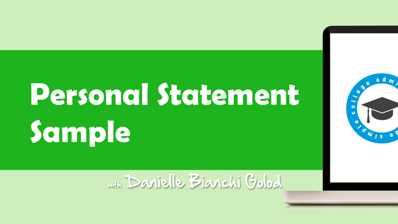 A sample personal statement from Danielle Bianchi Golod - college counselor.